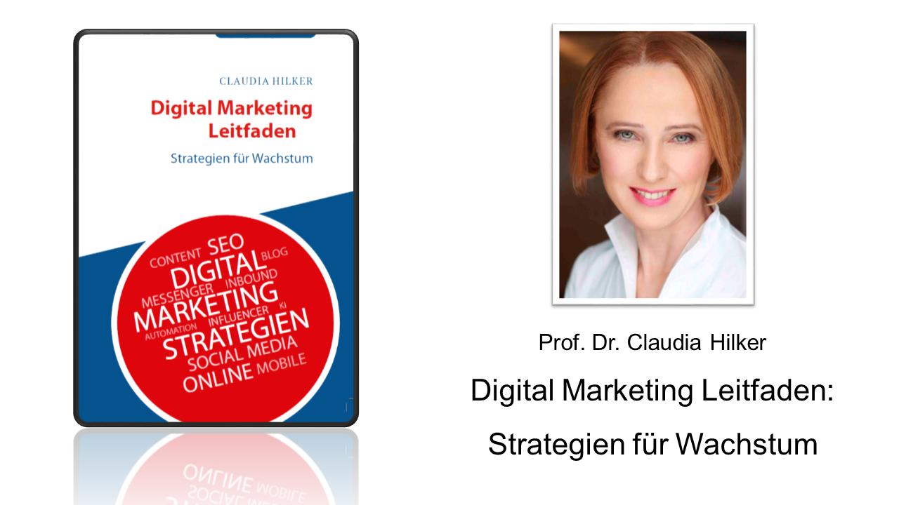 Buch_Digital Marketing Leitfaden_Strategien für Wachstum_Claudia Hilker Digitalisierung