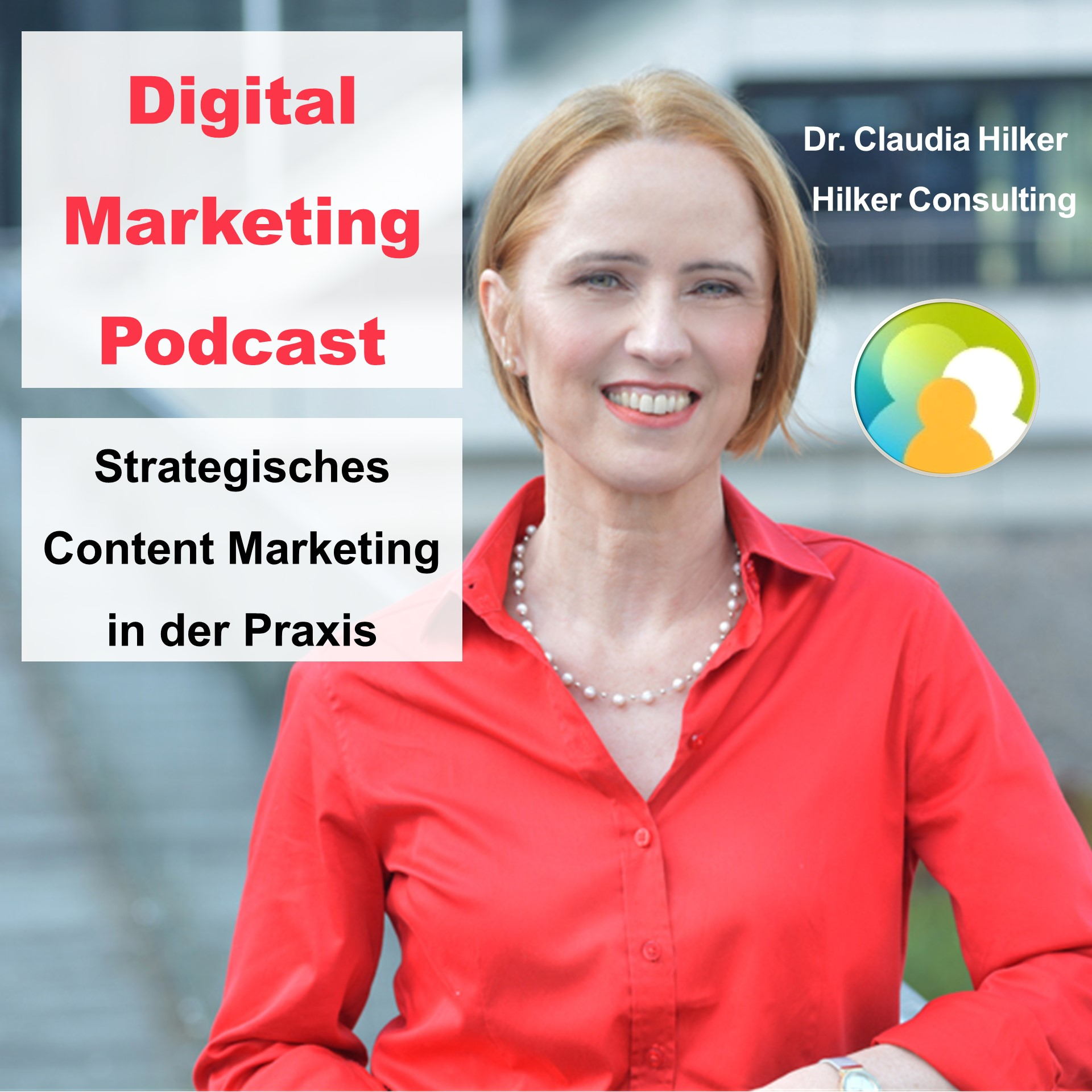Digital Marketing Podcast_Strategisches Content Marketing in der Praxis