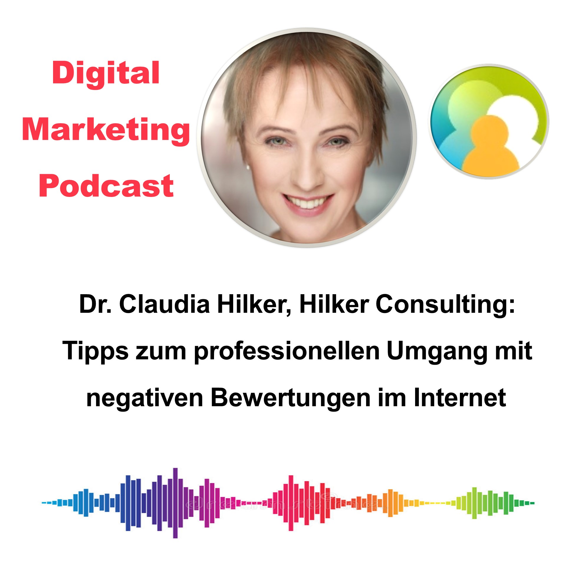 Digital Marketing Podcast_Umgang negative Bewertungen online_Claudia Hilker